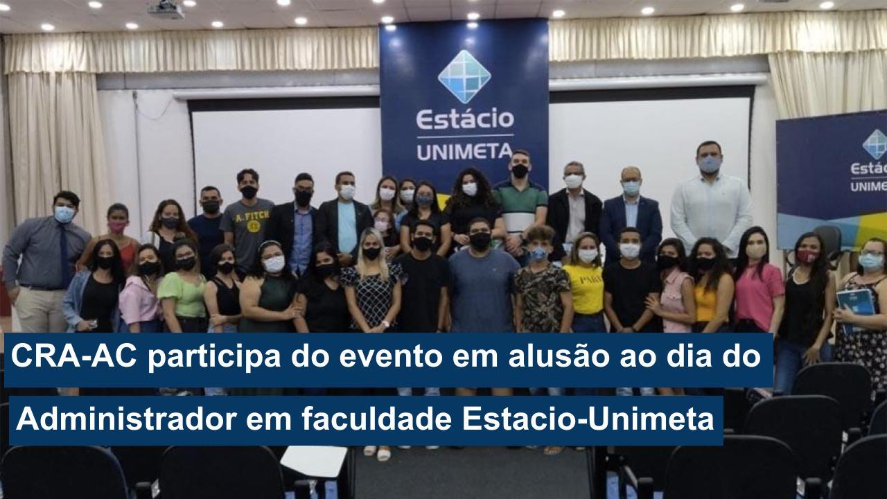 Read more about the article CRA-AC participa do evento em alusão ao dia do Administrador em faculdade Estacio-Unimeta