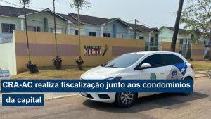Read more about the article CRA-AC segue firme na fiscalização junto aos condomínios de Rio Branco