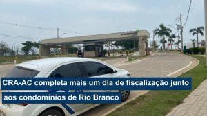 Read more about the article CRA-AC completa mais um dia de fiscalização junto aos condomínios de Rio Branco