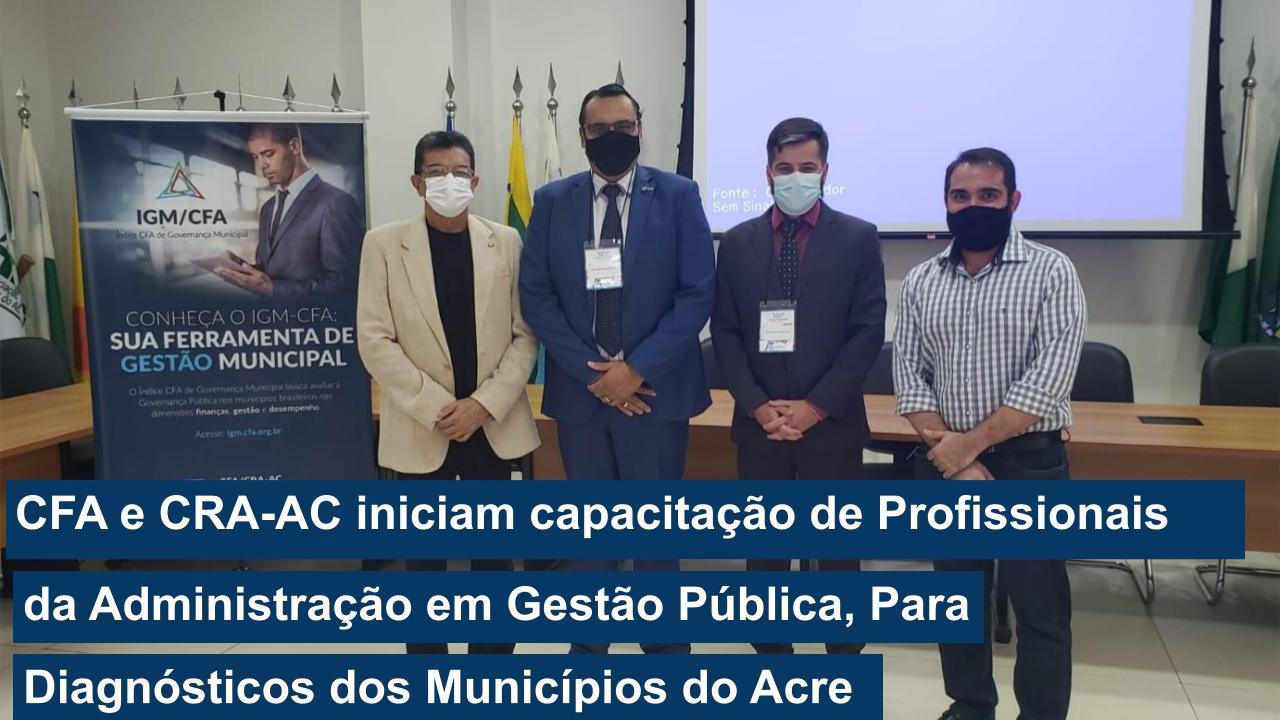 Read more about the article CFA e CRA-AC iniciam capacitação de Profissionais da Administração em Gestão Pública, Para Diagnósticos dos Municípios do Acre